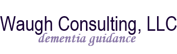 Waugh Consulting – Dementia Guidance